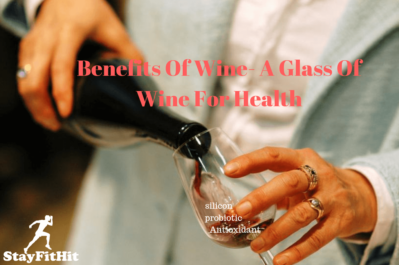 Benefits Of Wine- A Glass Of Wine For Health