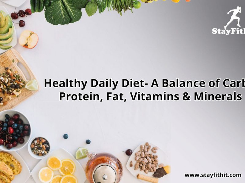 Healthy Daily Diet- A Balance of Carbs, Protein, Fat, Vitamins & Minerals