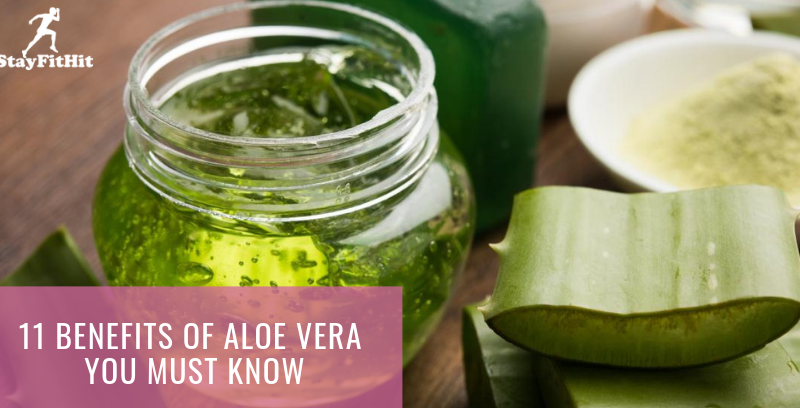 11 Benefits Of Aloe Vera You Must Know