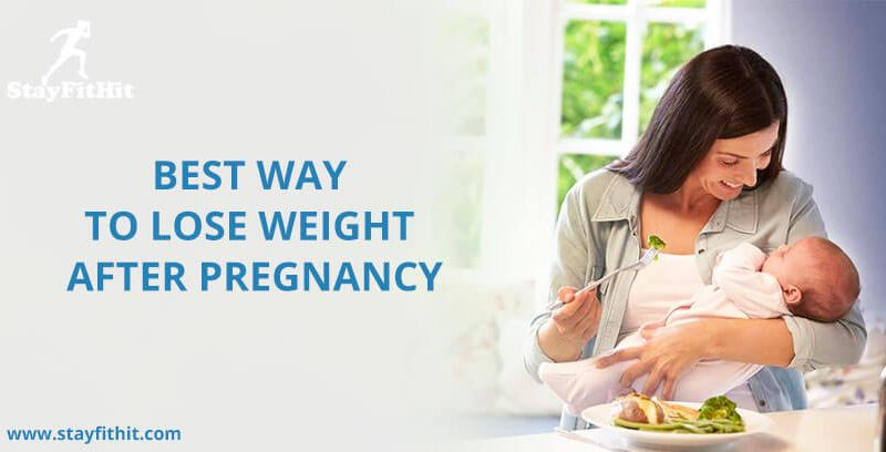 Best Way To Lose Weight After Pregnancy