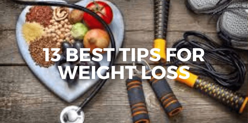 13 best tips for weight loss