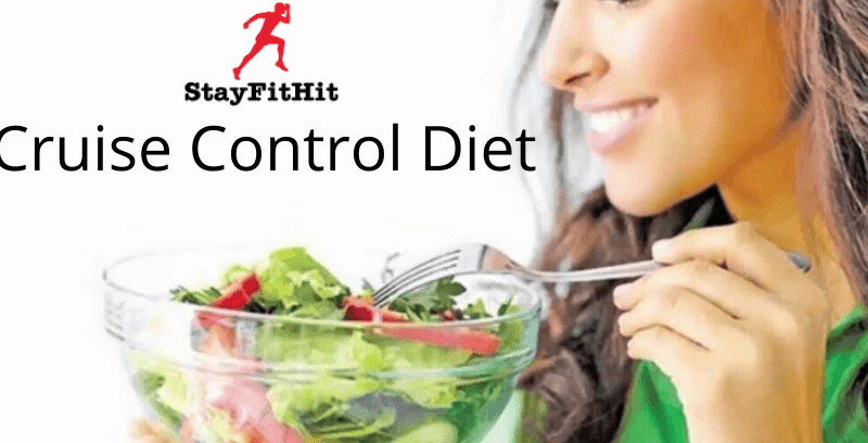 Cruise Control Diet For Maintenance Of Your Weight