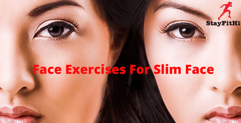 Face Exercises For Slim Face That Are Really Effective