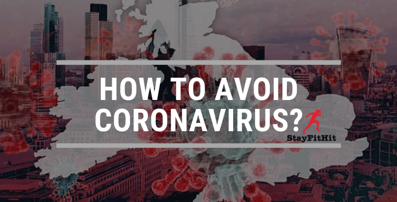 How To Avoid Coronavirus By Keeping All These Things In Mind!